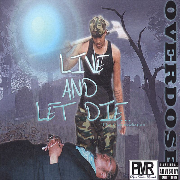 Overdose - Live and Let Die...the Contradiction
