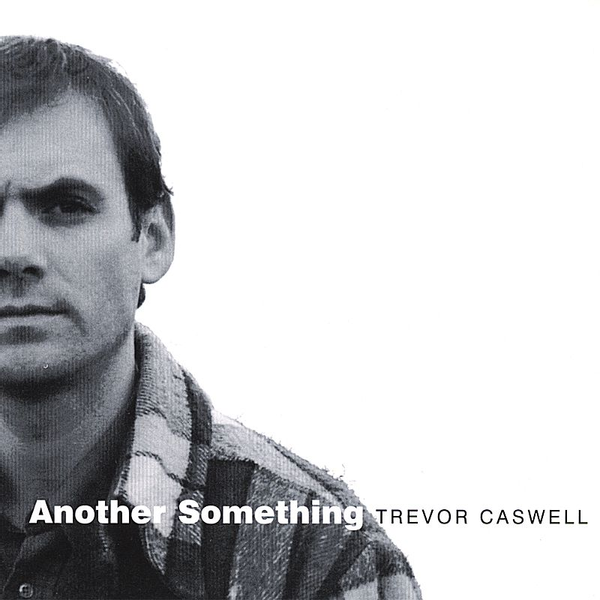 Trevor Caswell - Another Something