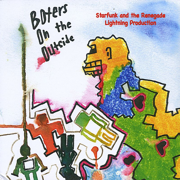 Starfunk & the Renegade Lightning Production - Boxers on the Outside