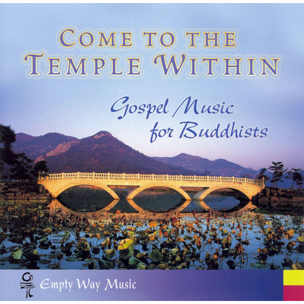 Various Artists - Come To The Temple Within: Gospel Music For Buddhists