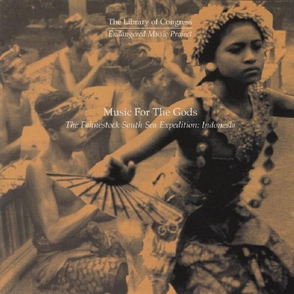 Various Artists - Music for the Gods - The Fahnestock South Sea Expedition: Indonesia