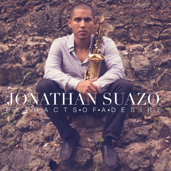 Jonathan Suazo - Extracts Of A Desire