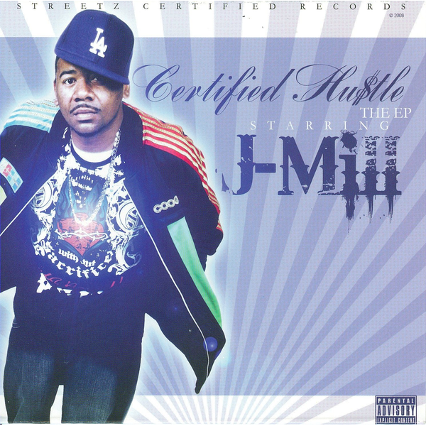 J-Mill - Certified Hu$tle: The EP