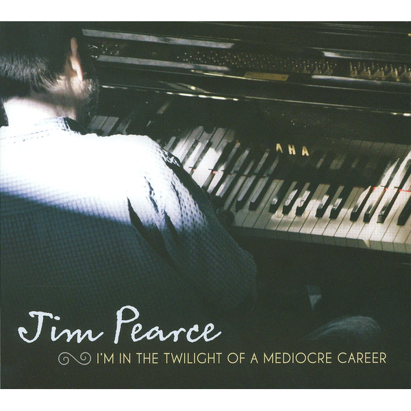 Jim Pearce - I'm in the Twilight of a Mediocre Career