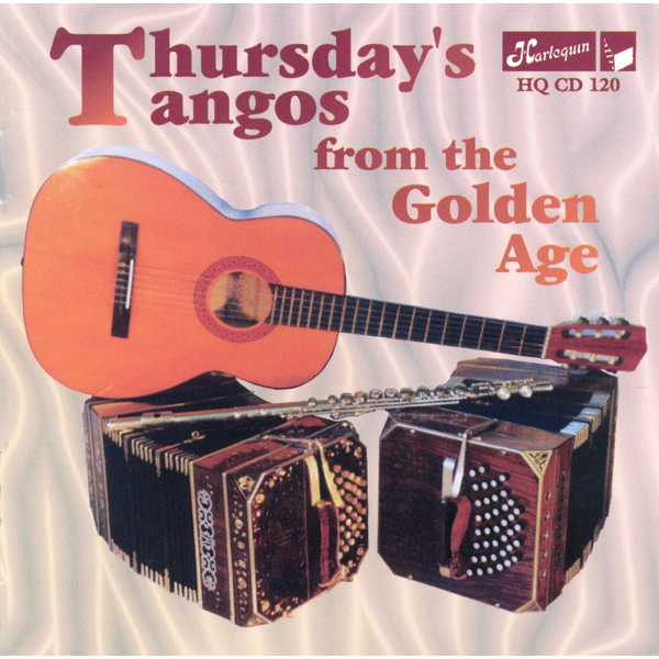 Various Artists - Thursday's Tangos from the Golden Age