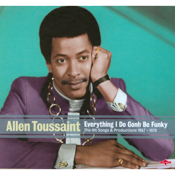 Allen Toussaint - Everything I Do is Gonh Be Funky