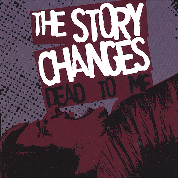 The Story Changes - Dead to Me