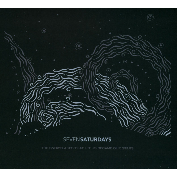 Seven Saturdays - Snowflakes That Hit Us Become Our Stars