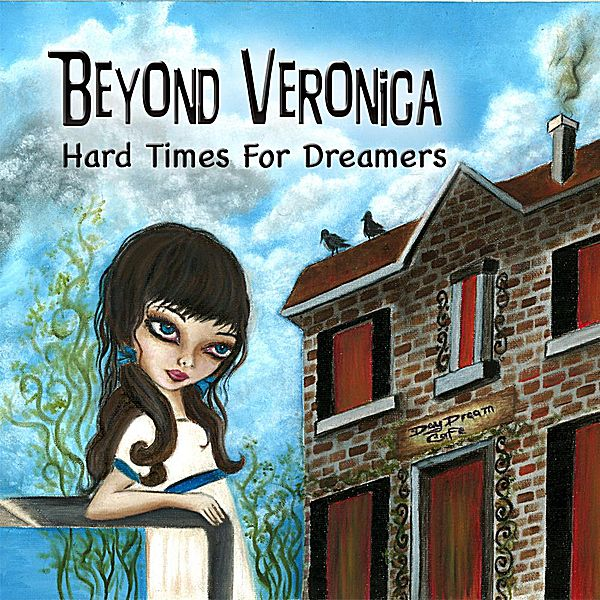 Beyond Veronica - Hard Times for Dreamers