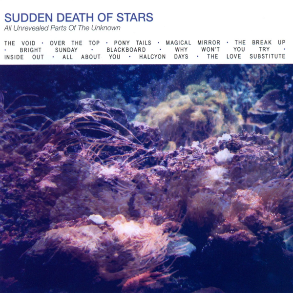Sudden Death Of Stars - All Unrevealed Parts Of The Unknown