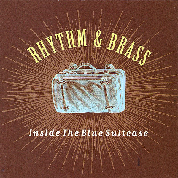Rhythm & Brass - Inside the Blue Suitcase