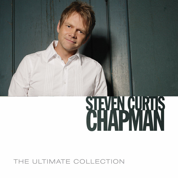 Steven Curtis Chapman - Ultimate Collection