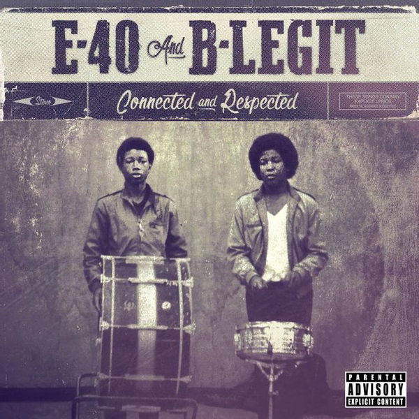 E-40 and B-Legit - Connected and Respected