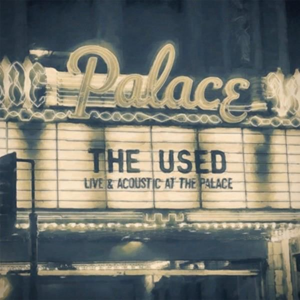 Used,The - Live and Acoustic at the Palace