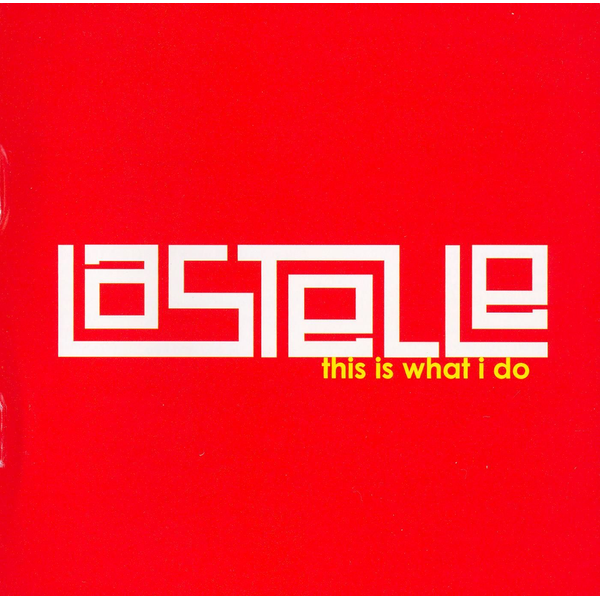 Lastelle - This Is What I Do