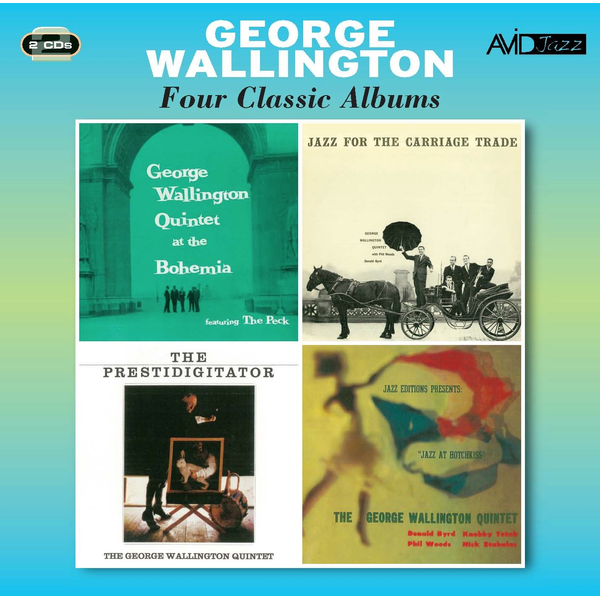 George Wallington - Four Classic Albums: At the Bohemia/Jazz for the Carriage Trade/Jazz at Hotchkiss/The Prestidigitator