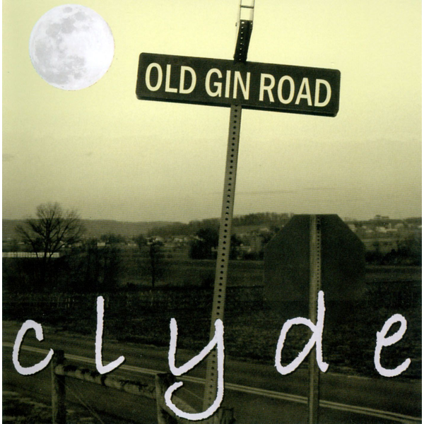 Clyde - Old Gin Road