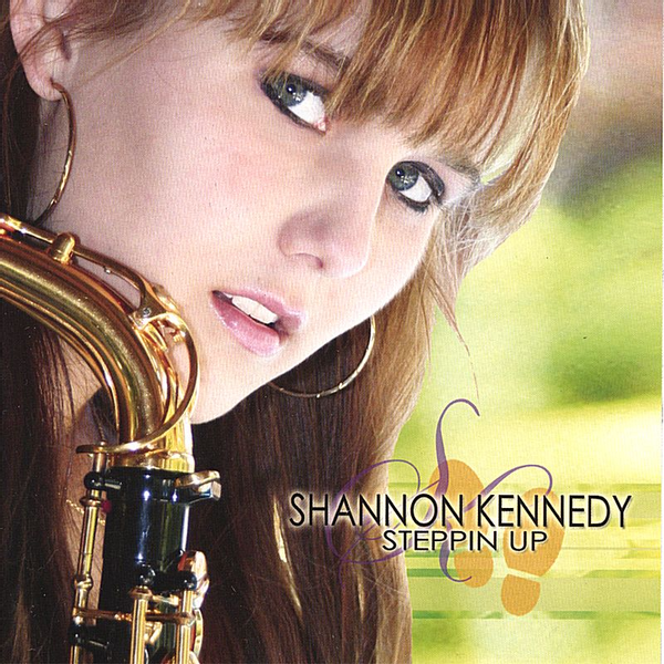 Shannon Kennedy - Steppin Up