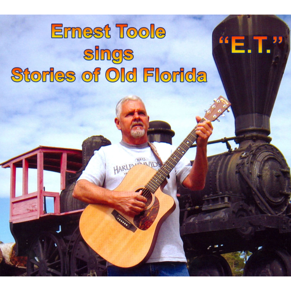 Ernest Toole - Sings Stories Of Old Florida