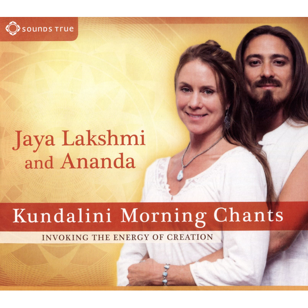 Jaya Lakshmi/Ananda - Kundalini Morning Chants: Invoking the Energy of Creation