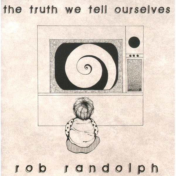 Rob Randolph - Truth We Tell Ourselves