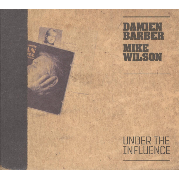 Damien Barber & Mike Wilson - Under the Influence