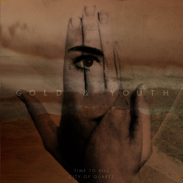 Gold & Youth - Time To Kill/City of Quartz