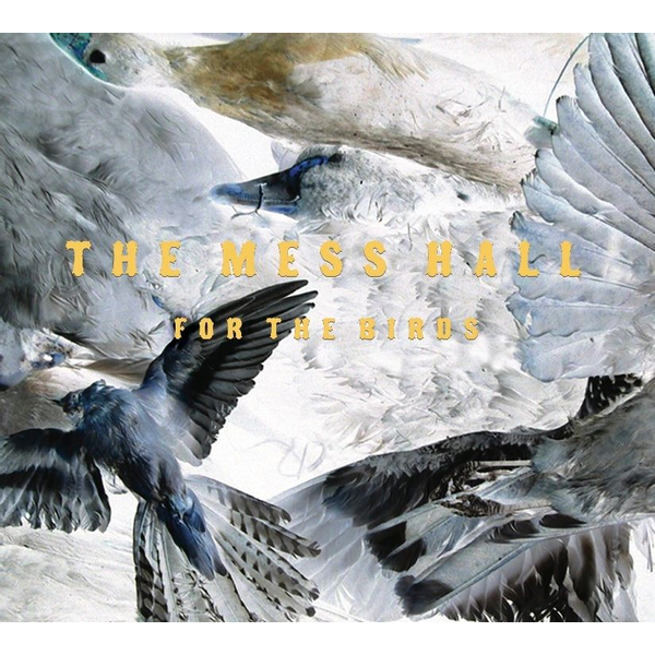 Mess Hall - For the Birds