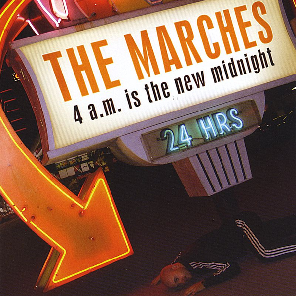 The Marches - 4 A.M. is the New Midnight