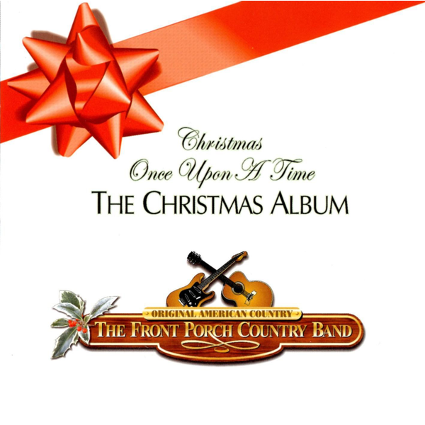 The Front Porch Country Band - Christmas Once Upon a Time