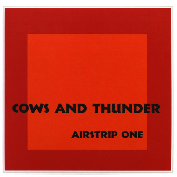 Cows and Thunder - Airstrip One