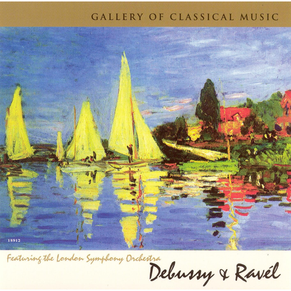 London Symphony Orchestra - Gallery of Classical Music: Debussy & Ravel