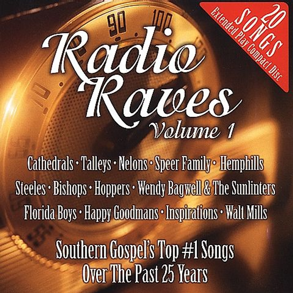 Various Artists - Radio Raves: Southern Gospel's Top #1 Songs Over the Past 25 Years, Vol. 1