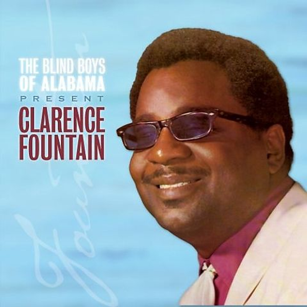 Clarence Fountain - Blind Boys of Alabama Present Clarence Fountain