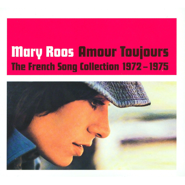 Roos,Mary - Amour Toujours: French Song Collection 1972-1975