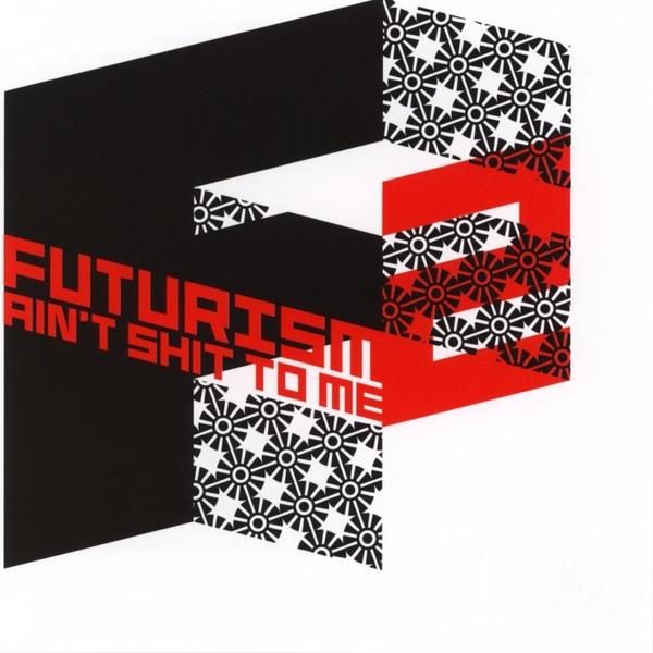 Various Artists - Futurism Ain't Shit to Me, Vol. 2