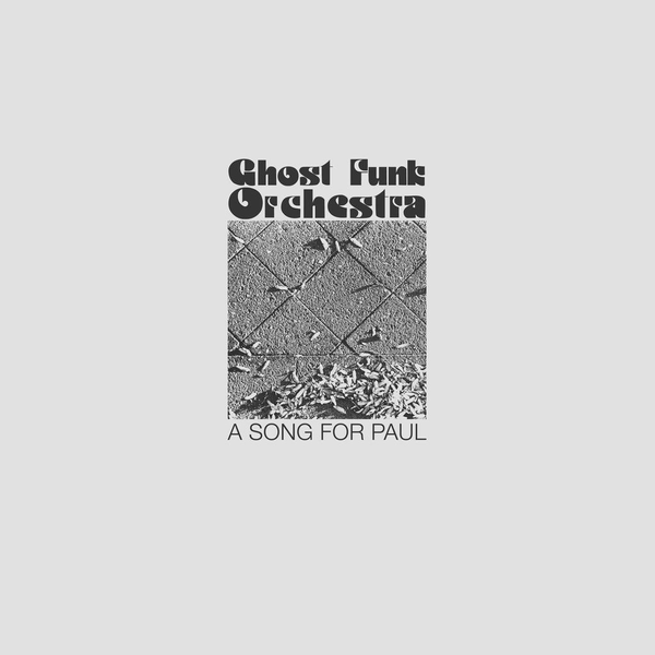 Ghost Funk Orchestra - Song for Paul