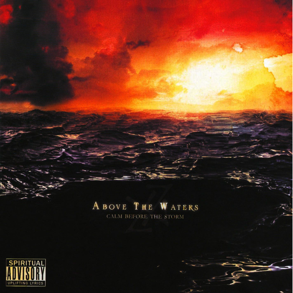 Above the Waters - Calm Before the Storm