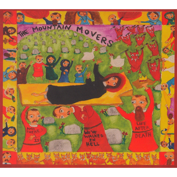 The Mountain Movers - We've Walked in Hell and There Is Life After Death