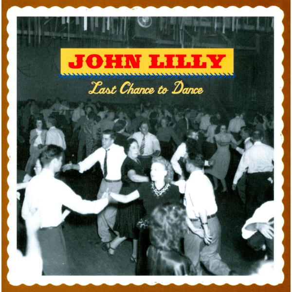 Lilly,John - Last Chance to Dance