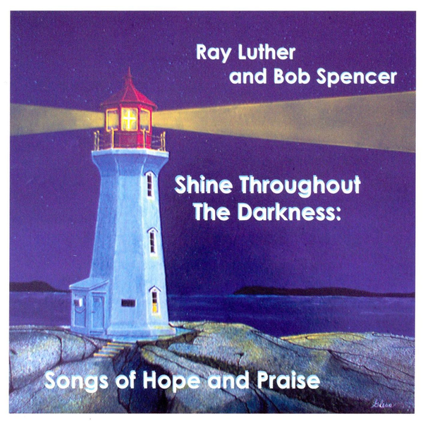 Ray Luther and Bob Spencer Shine Throughout the Darkness