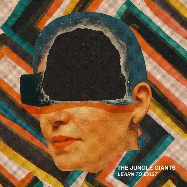 Jungle Giants - Learn To Exist