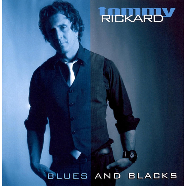 Tommy Rickard - Blues and Blacks