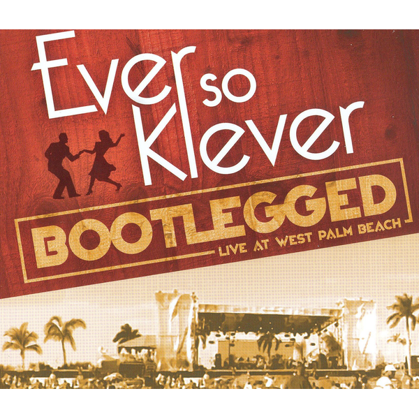 Ever So Klever - Bootlegged: Live At West Palm Beach