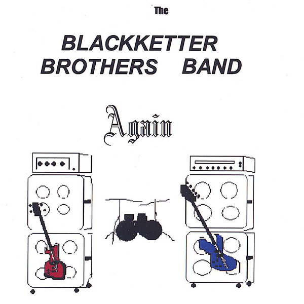 The Blackketter Brothers Band - Again