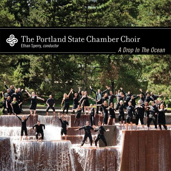 Portland State Chamber Choir - A Drop in the Ocean