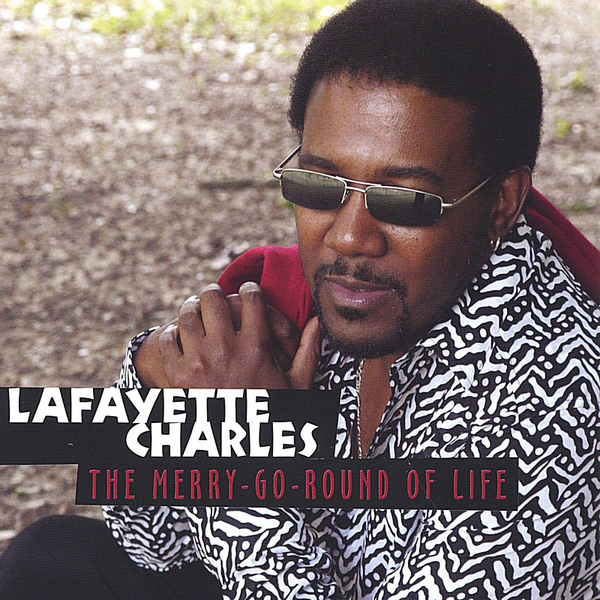 Lafayette Charles - Merry-Go-Round of Life
