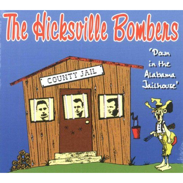 The Hicksville Bombers - Down in the Alabama Jailhouse