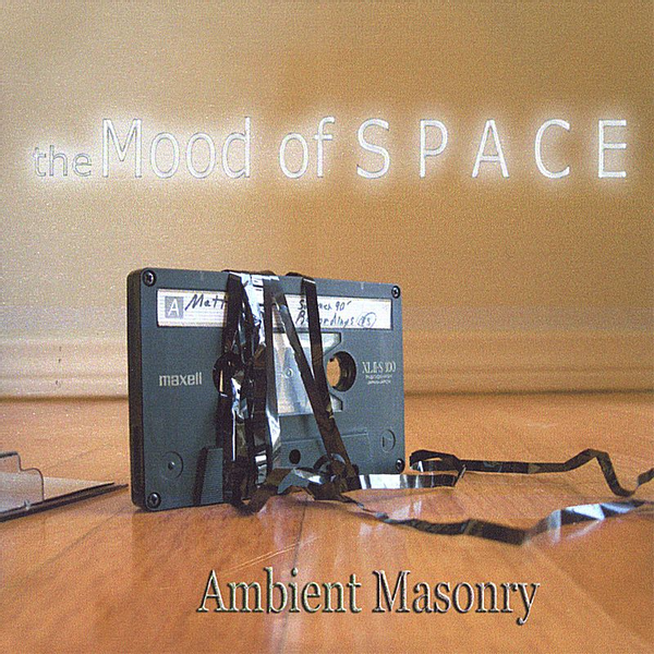 Mood of Space - Ambient Masonry