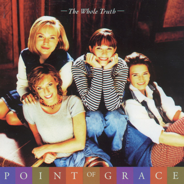 Point of Grace - Whole Truth